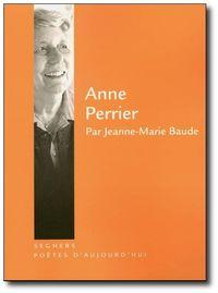 Anne Perrier - Poètes d'aujourd'hui