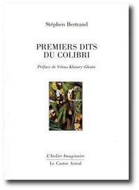 Stephen Bertrand- Premiers dits du colibri