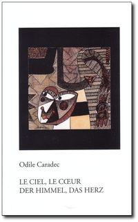 Odile Caradec, Le ciel, le coeur