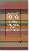 Claude Roy, Temps variable avec éclaircies