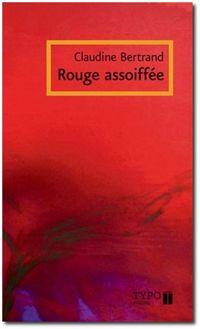 Claudine Bertrand, Rouge assoiffée