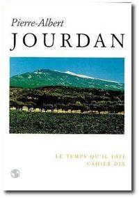 Cahier Le Temps qu'il fait, P-A Jourdan