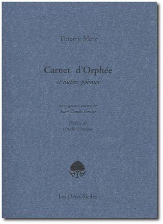 Thierry Metz, Carnet d'Orphée