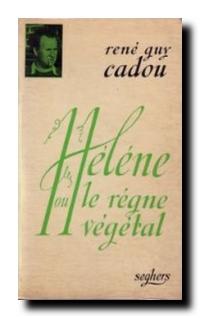 René Guy Cadou, Hhélène ou le règne végétal