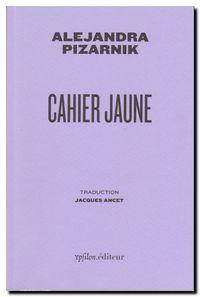 Pizarnik, Cahier jaune