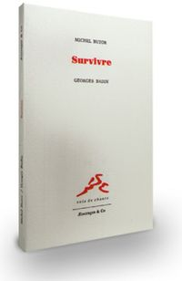 Michel Butor, Survivre