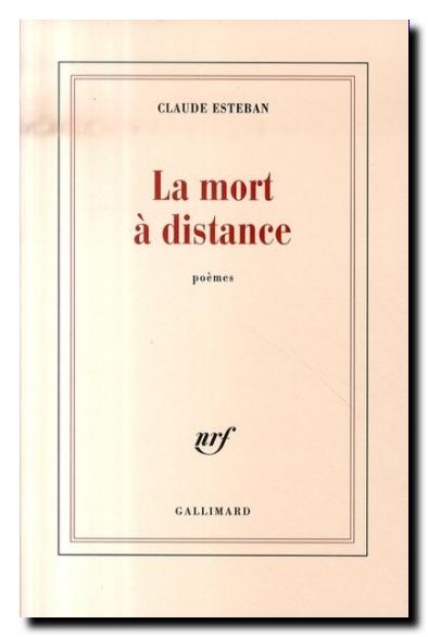 Claude Esteban La mort à distance
