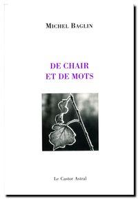 Michel Baglin, De chair et de mots