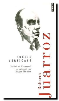 Roberto Juarroz | Poésie verticale