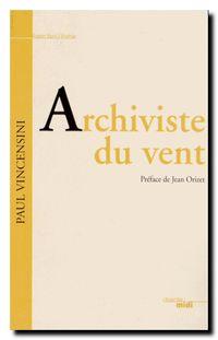 Paul Vincensini | Archiviste du vent