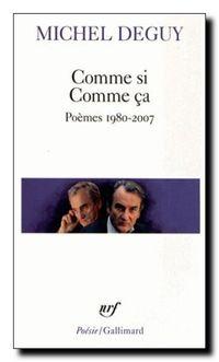 Michel Deguy, Comme si comme ça