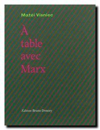 Matei Visniec | À table avec Marx