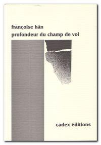 Françoise Hàn, Profondeur du champ de vol