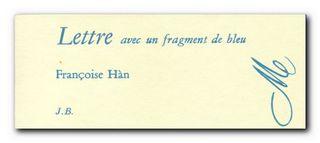 Françoise Hàn, Lettre avec un fragment de bleu