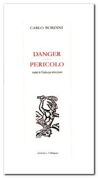Carlo Bordini, Danger