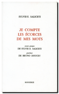 Sylvie E. Saliceti | Je compte les ecorces de mes mots