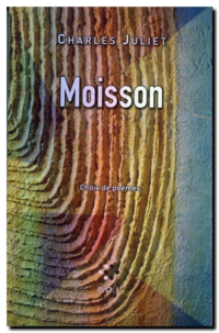 Charles Juliet | Moisson