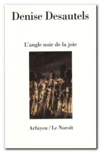 Desautels | L'angle noir de la joie