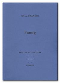 Gaia Grandin, Faoug