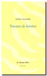 Annie Salager | Travaux de lumière