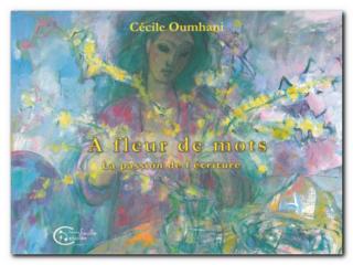 Cécile Oumhani | À fleur de mots