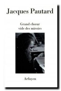 Jacques Pautard Grand choeur vide des miroirs