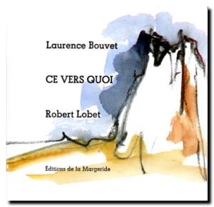 Laurence Bouvet, Ce vers quoi