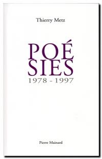 Thierry Metz | Poésies 1978-1997