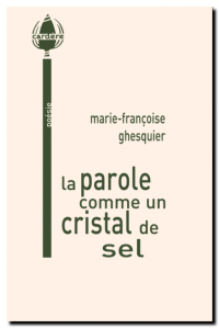 Marie_francoise_ghesquier-la_parole_comme_un_cristal_de_sel
