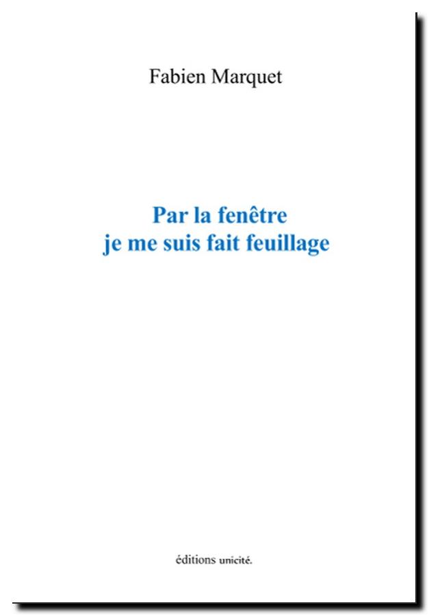Fmarquet-par_la_fenetre_je_me_suis_fait_feuillage