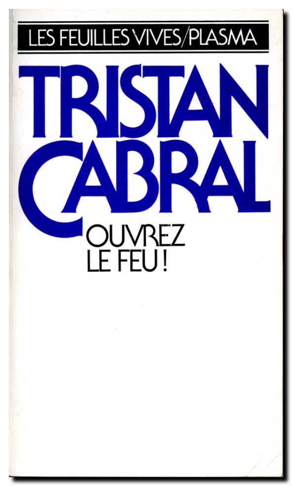 Tristan_cabral-ouvrez_le_feu