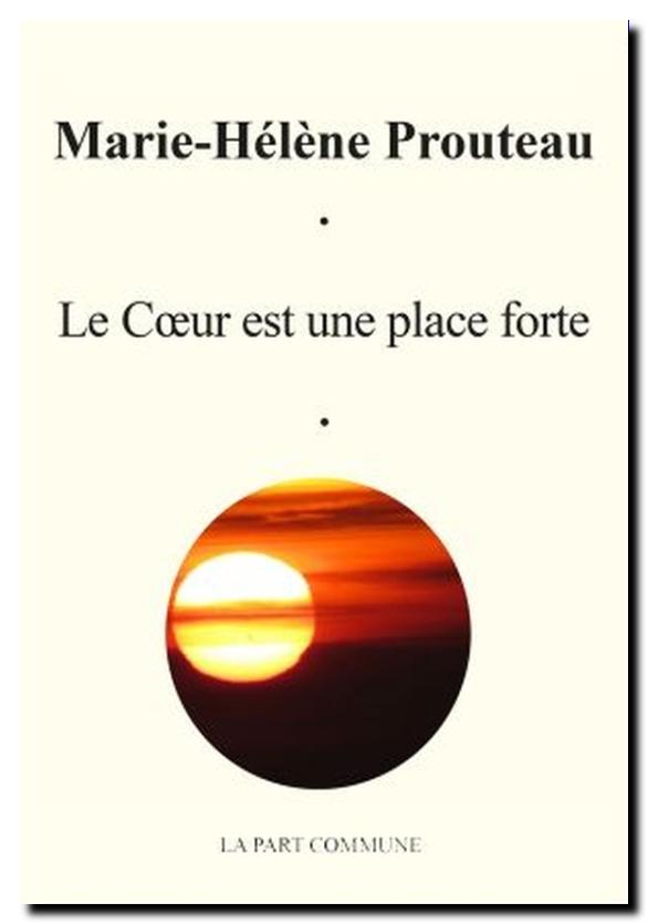 Mhprouteau_le_coeur_est_une_place_forte